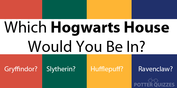 Which Harry Potter House Are You The Ultimate Sorting Hat Quiz 2021